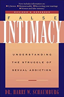 False Intimacy, Understanding the Struggle of Sexual Addiction