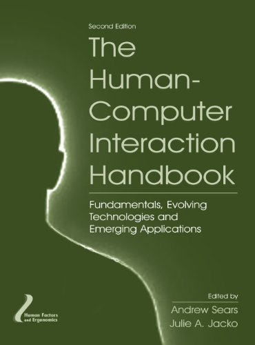 The Human-Computer Interaction Handbook: Fundamentals, Evolving Technologies and Emerging Applications, Second Edition (Human Factors and Ergonomics)