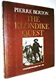 The Klondike Quest: A Photographic Essay, 1897-1899 (0316092185) by Berton, Pierre