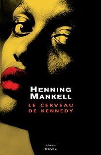 Le cerveau de Kennedy, Mankell, Henning