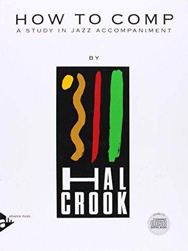 How To Comp: A Study In Jazz Accompaniment. Melodie-Instrumente (Klavier/Keyboard/Gitarre/Vibraphon). Lehrbuch mit CD