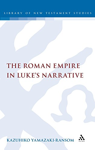 The Roman Empire in Luke's Narrative (The Library of New Testament Studies)