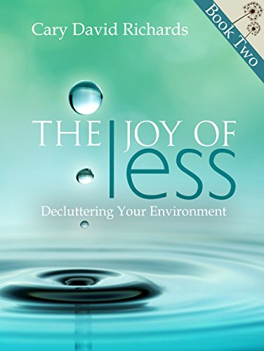 Free Kindle Book : The Joy of less Book 2 Decluttering Your Environment