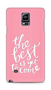AMEZ the best is yet to come Back Cover For Samsung Galaxy Note 4