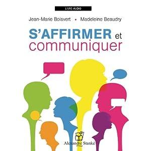 S'affirmer et communiquer | Livre audio