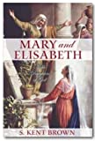 img - for Mary and Elisabeth: Noble Daughters of God book / textbook / text book