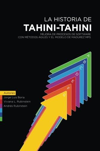 La Historia de Tahini-Tahini: Mejora de Procesos de Software con M todos giles (Spanish Edition)