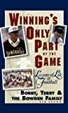 img - for Bobby Bowden: Winning's Only Part of the Game : Lessons of Life and Football (Hardcover); 1996 Edition book / textbook / text book