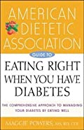 American Diabetic Association Guide To Eating Right When You Have Diabetes By American Dietetic Association And Maggie Powers