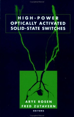 High-Power Optically Activated Solid-State Switches (Artech House Optoelectronics Library)