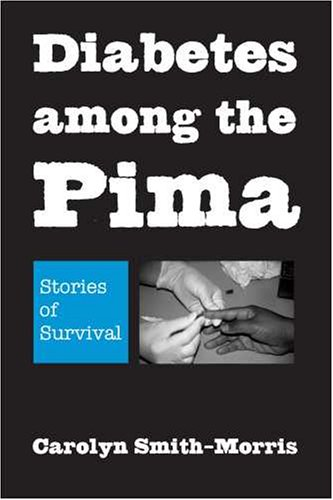Diabetes among the Pima: Stories of Survival