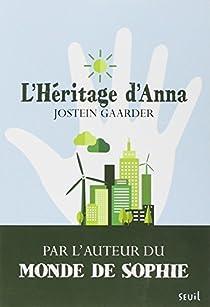 L'héritage d'Anna : Une fable sur le climat et l'environnement par Gaarder