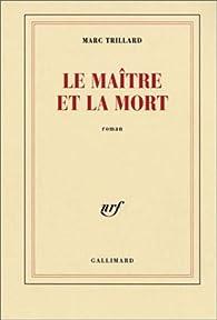 Le Maître et la Mort par Marc Trillard