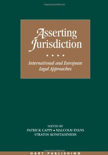 Asserting Jurisdiction: International and European Legal Perspectives (EC/International Law Forum, University of Bristol)