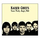 Yours Truly, Angry Mob ~ Kaiser Chiefs