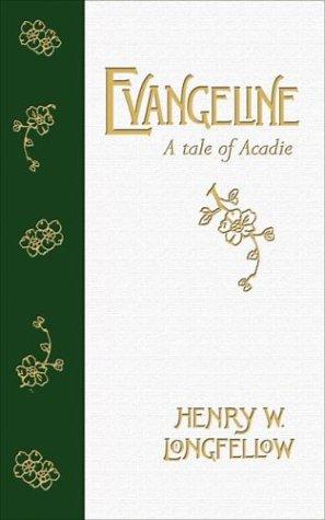 Evangeline: A Tale of Acadie (Goose Lane Editions Poetry Books)