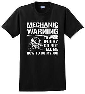 Avoid Injury Dont Tell Me How To Do My Job Mechanic T-Shirt