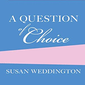 A Question of Choice | [Sarah Weddington]