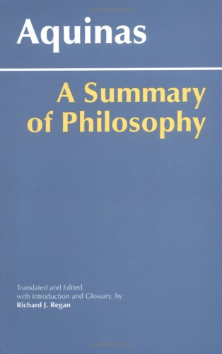 Aquinas: A Summary of Philosophy, ed. Richard J. Regan