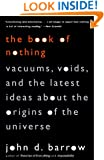 The Book of Nothing: Vacuums, Voids, and the Latest Ideas about the Origins of the Universe