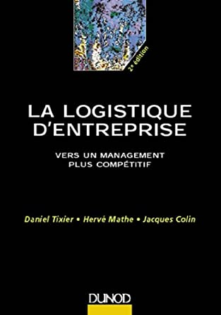http://www.amazon.fr/La-logistique-dentreprise-management-comp%C3%A9titif/dp/2100039075