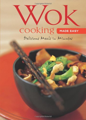 Wok Cooking Made Easy: Delicious Meals in Minutes [Wok Cookbook, Over 60 Recipes] (Learn to Cook Series) by Nongkran Daks