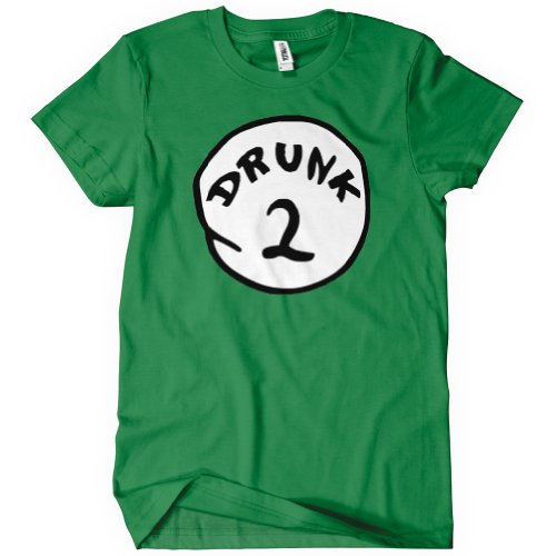 Drunk 2 T-Shirt Funny Drinking Costume TEE Dr Seuss 1 Parody Party College Humor (Drunk 1 Costume Tshirt)