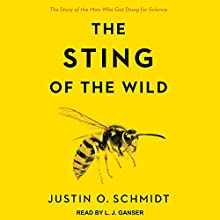 The Sting of the Wild Audiobook by Justin O. Schmidt Narrated by L. J. Ganser