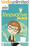 The Innovative Admin (All Things Admin Book 1) (English Edition)