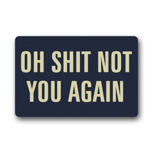 "Beautiful Mats Cool And Special Design Oh Shit Not You Again Indoor/outdoor Floor Mat Doormat 23.6""(L) x 15.7""(W)"