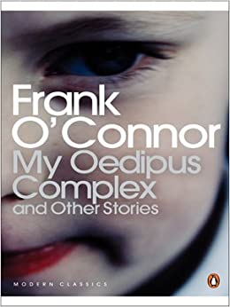 """frank o conor oedipus complex Free essay: the story """"my oedipus complex"""" by frank o'connor deals exclusively with a little boy named larry and his feelings towards his father when his."""