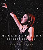 MIKA NAKASHIMA CONCERT TOUR 2011 THE ONLY STAR [Blu-ray]