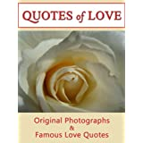 Quotes Of Love: A Romantic Compilation of Quotations & Original Photographs For Your Soul (Quotes of Love 11)by LJS Quote2Motivate