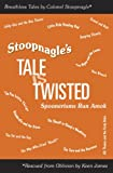 Stoopnagle's Tale Is Twisted: Spoonerisms Run Amok