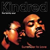 Surrender To Love Kindred The Family Soul