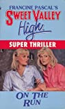 ON THE RUN (Sweet Valley High Super Thrillers)