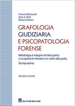 psicopatologia forense. Metodologia di indagine nel falso