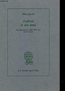 Lettres un ami : correspondance 1922-1937 avec Jean Grenier par Jacob