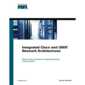 Integrated Cisco UNIX Network Architectures (Cisco Press Networking Technology)