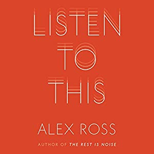 Listen to This | [Alex Ross]