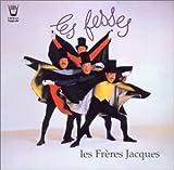 echange, troc Les Frères Jacques - Les Fesses