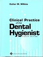 Clinical Practice of the Dental Hygienist by Wilkins