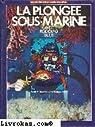 La plongée sous-marine par Sérafini