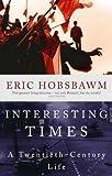 Interesting Times: A Twentieth-Century Life (034911353X) by Eric J. Hobsbawm