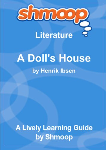 A Doll's House: Shmoop Literature Guide