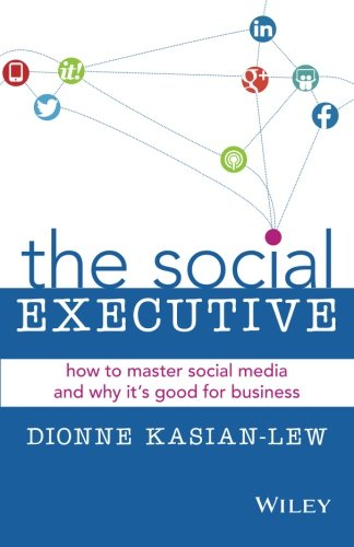 The Social Executive: How to Master Social Media and Why its Good for Business (Social Media Social Good compare prices)
