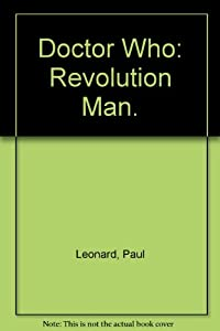 Doctor Who: Revolution Man. by Paul Leonard