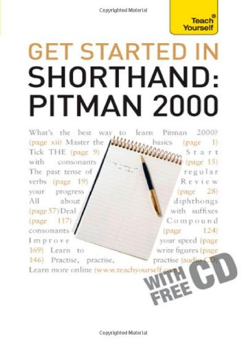 Get Started in Shorthand: Pitman 2000 (Teach Yourself)