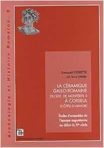 La céramique gallo-romaine du site de Monterfil II à Corseul (Côtes