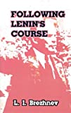 Following Lenin's Course: Speeches and Articles (0898750504) by Brezhnev, Leonid Il'ich